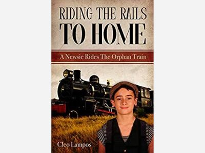 Book Review: Riding The Rails To Home: A Newsie Rides The Orphan Train by Cleo Lampos